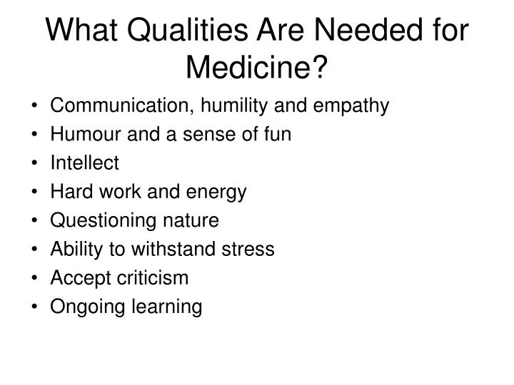 What Qualities Are Needed for Medicine?