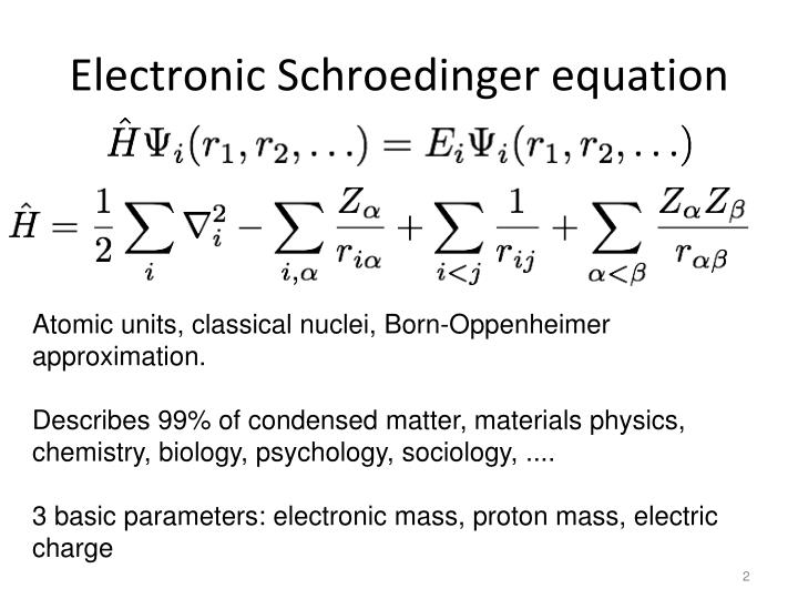Electronic schroedinger equation