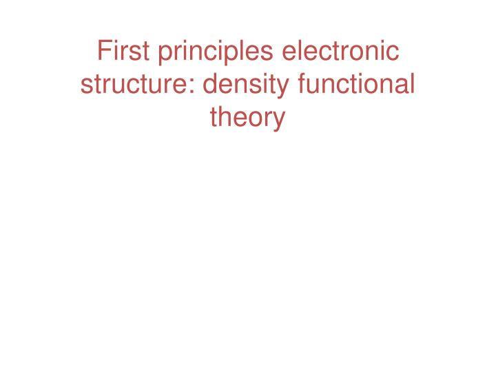 First principles electronic structure density functional theory