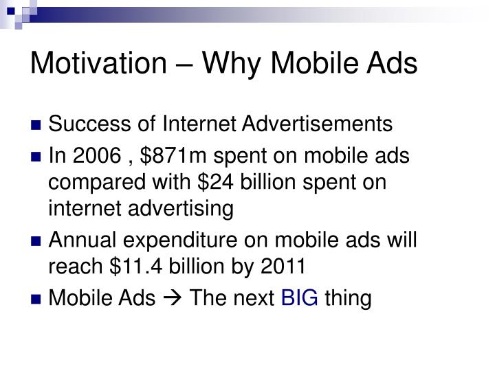 Motivation – Why Mobile Ads