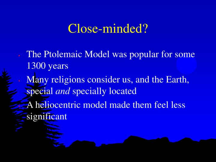 Close-minded?