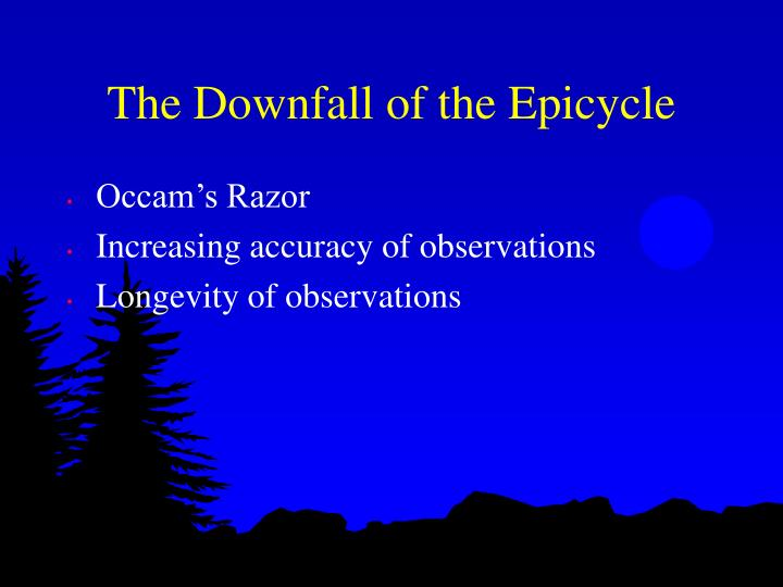 The Downfall of the Epicycle