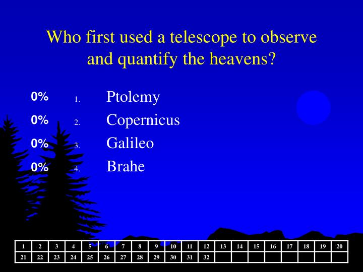 Who first used a telescope to observe and quantify the heavens?