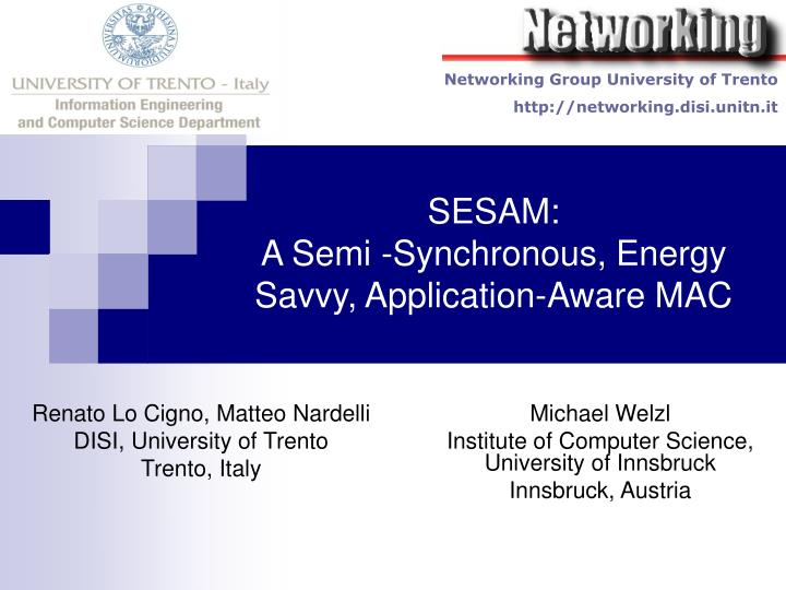 sesam a semi synchronous energy savvy application aware mac