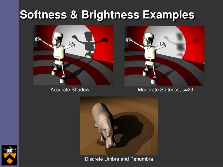 Softness & Brightness Examples