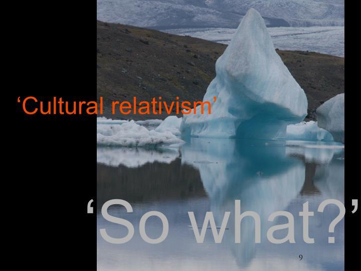 'Cultural relativism'