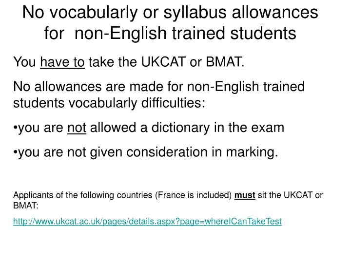 No vocabularly or syllabus allowances for  non-English trained students