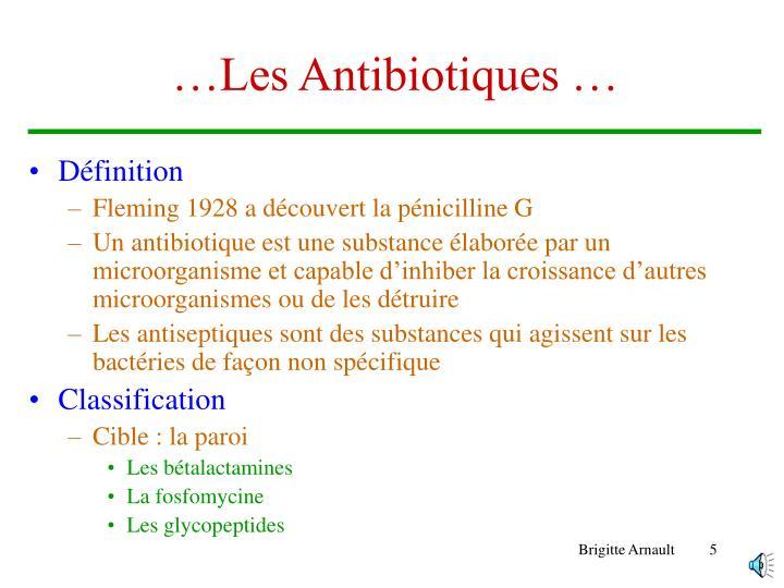 …Les Antibiotiques …