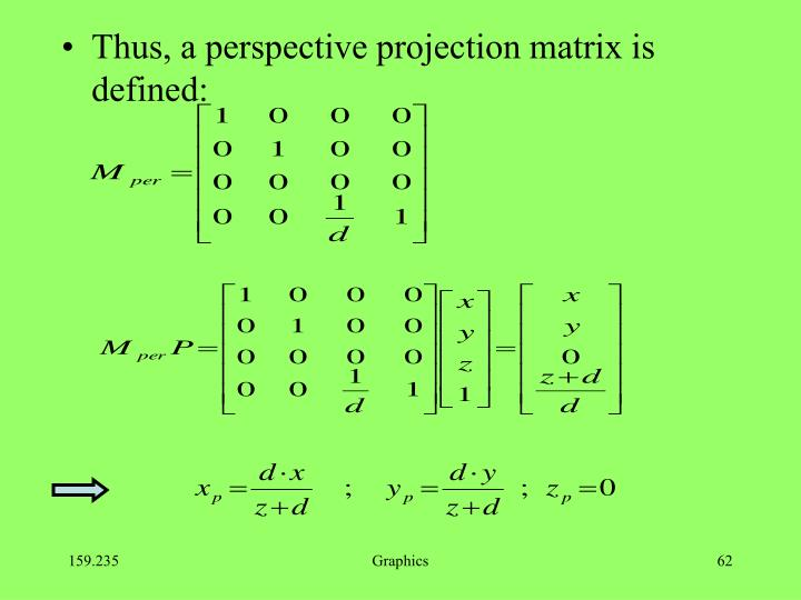 Thus, a perspective projection matrix is defined: