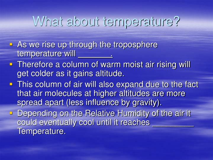 What about temperature?