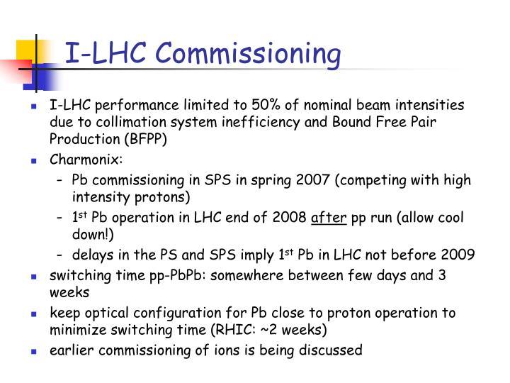 I-LHC Commissioning