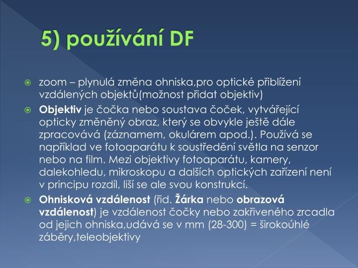 5) používání DF