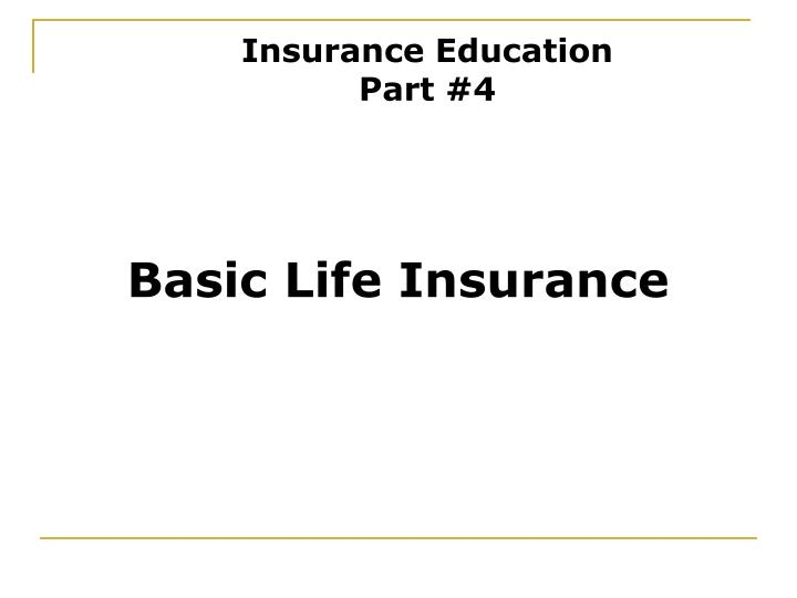 Insurance Education Part #4