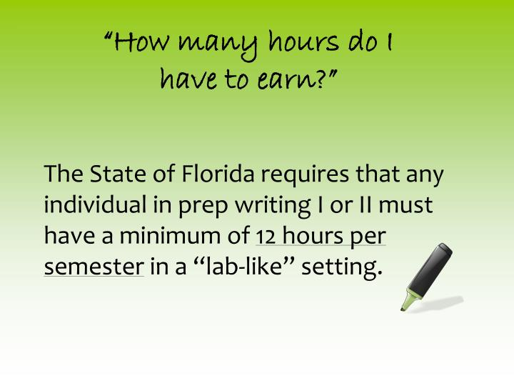 The State of Florida requires that any individual in prep writing I or II must have a minimum of