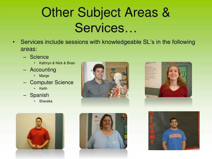 Other Subject Areas & Services…