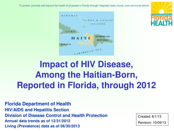 Impact of hiv disease among the haitian born reported in florida through 2012