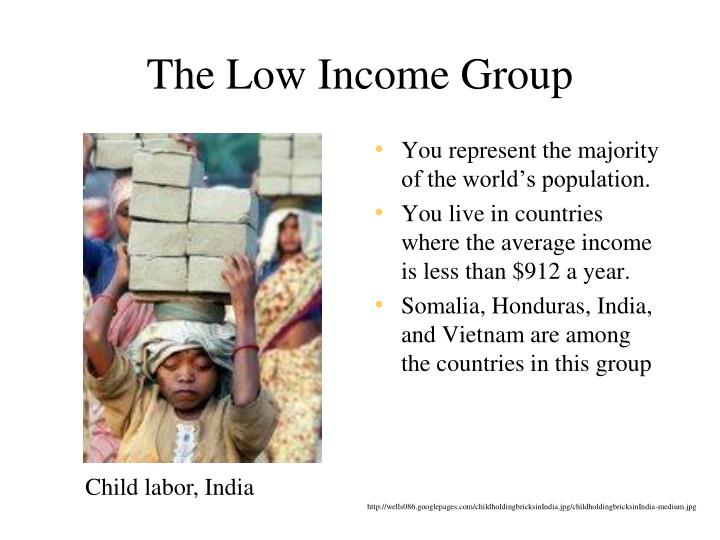 The Low Income Group