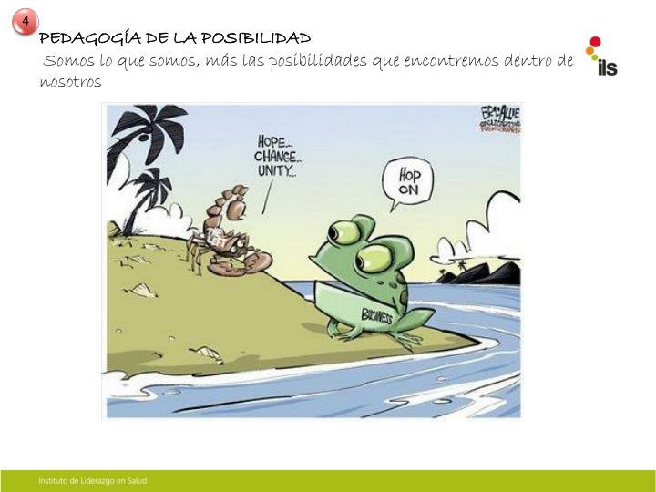 PEDAGOGÍA DE LA POSIBILIDAD