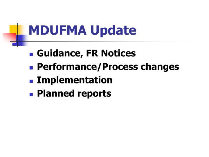 MDUFMA Update