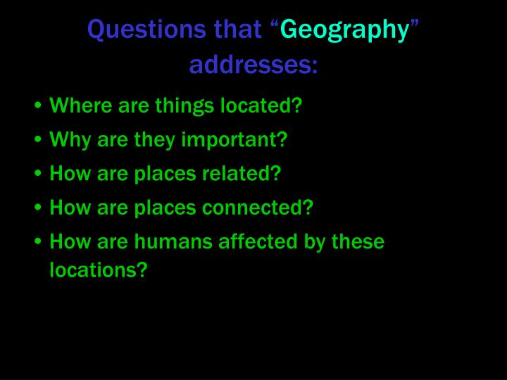 Questions that geography addresses