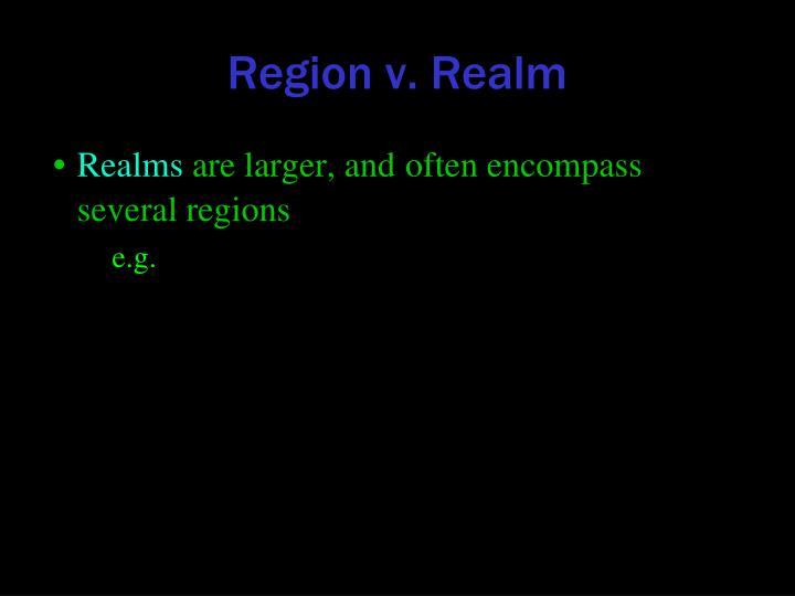 Region v. Realm