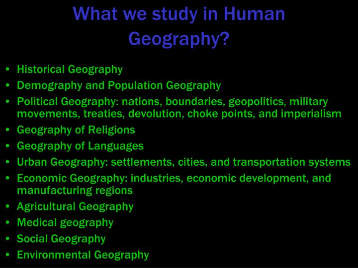 What we study in Human Geography?