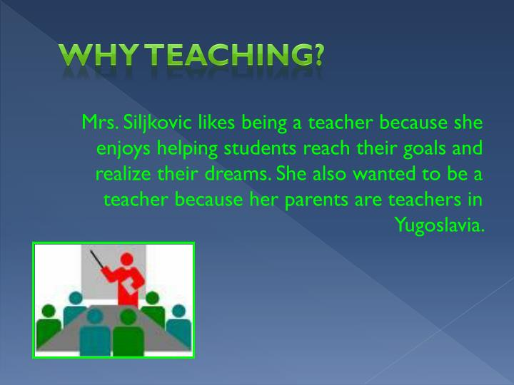 Why Teaching?