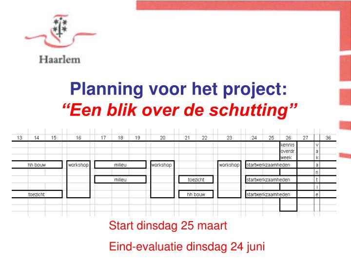 Planning voor het project: