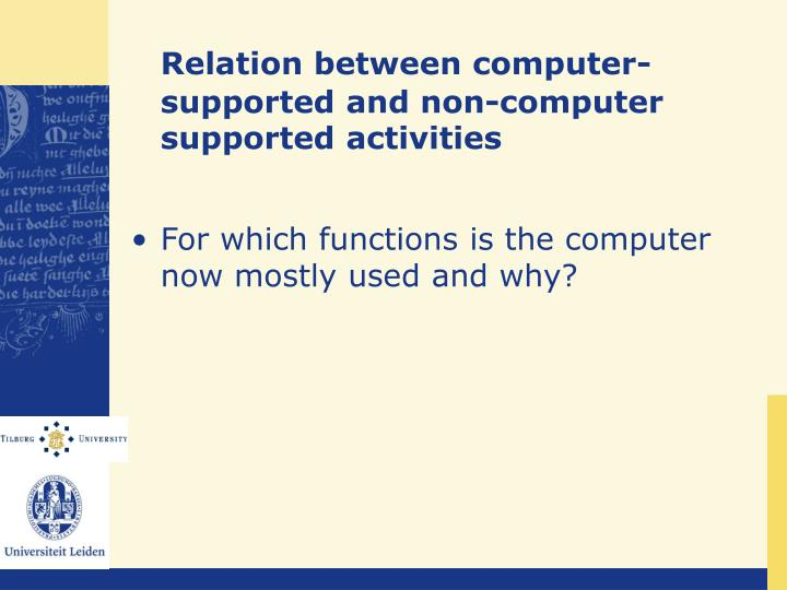 Relation between computer-supported and non-computer supported activities