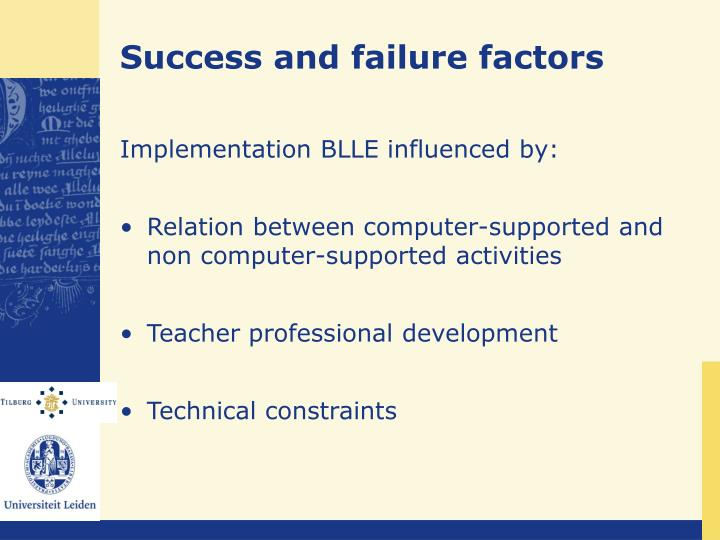 Success and failure factors