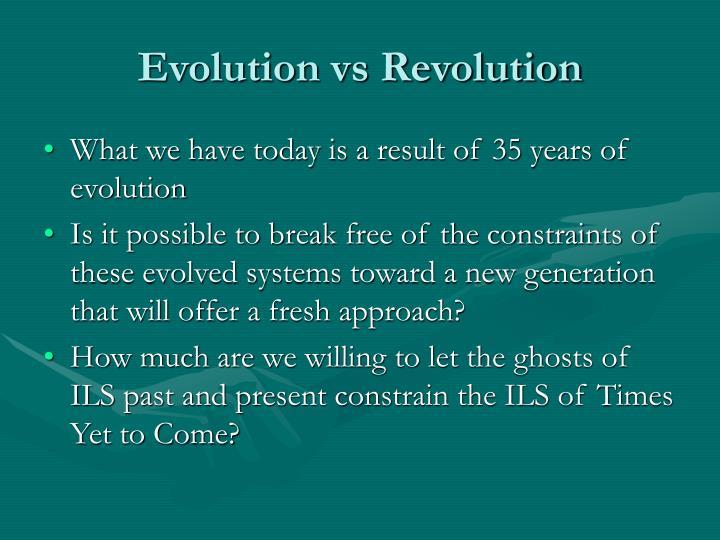 Evolution vs Revolution