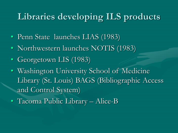 Libraries developing ILS products