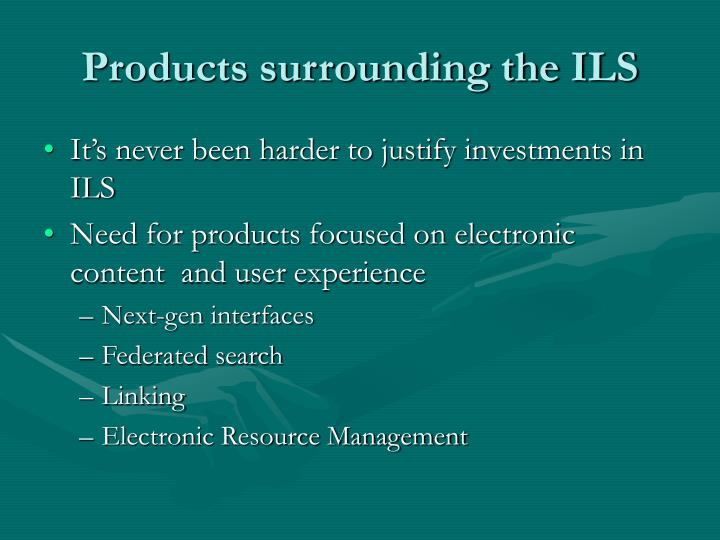 Products surrounding the ILS