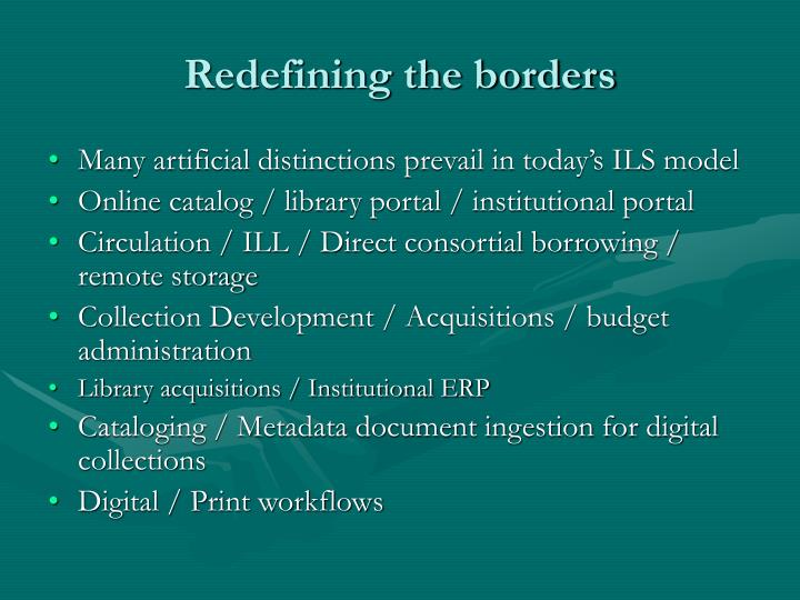 Redefining the borders