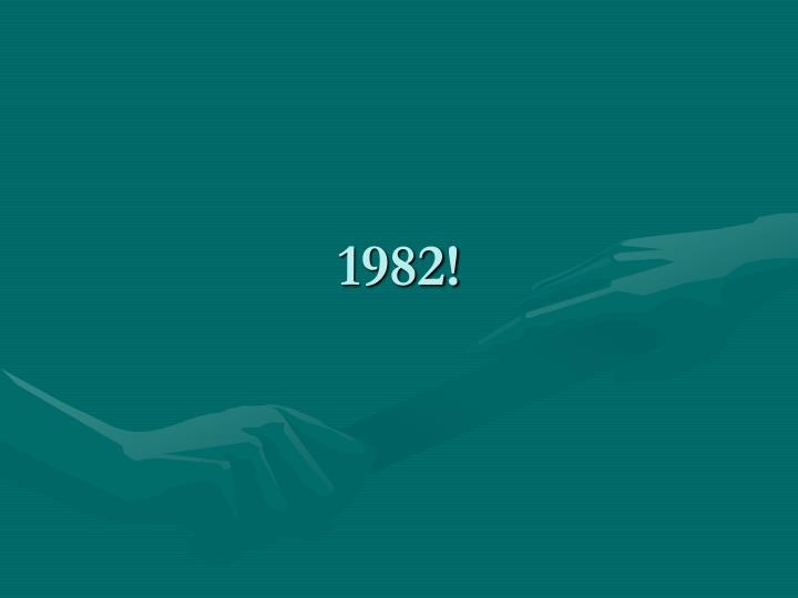 1982!