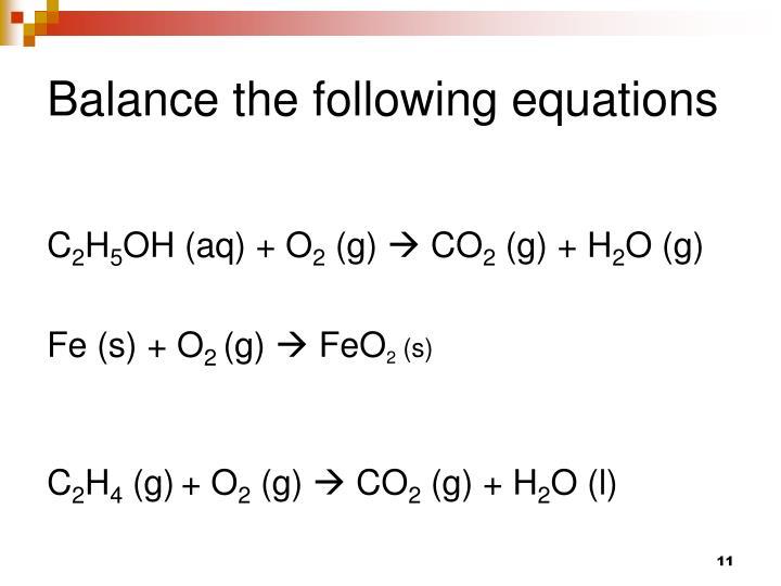Balance the following equations