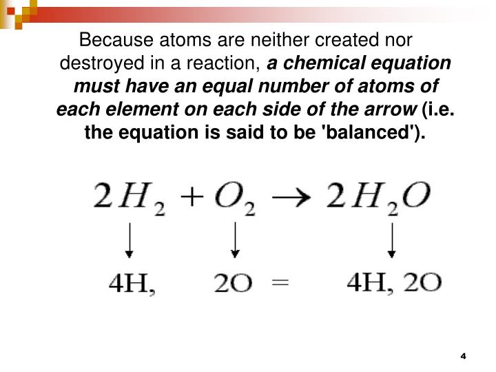 Because atoms are neither created nor destroyed in a reaction,