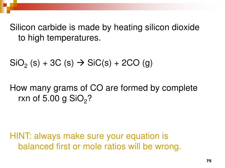 Silicon carbide is made by heating silicon dioxide to high temperatures.