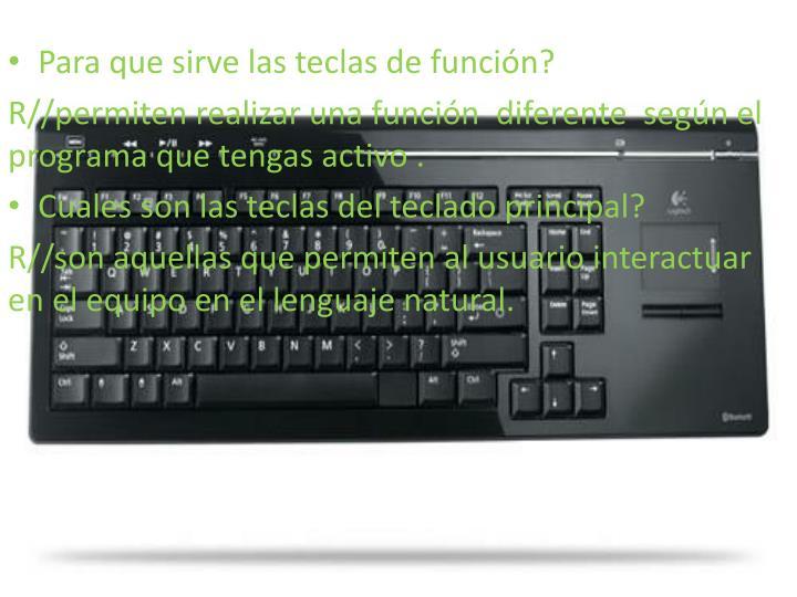 Para que sirve las teclas de función?
