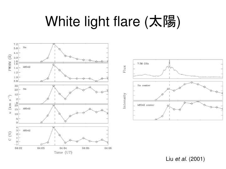 White light flare (