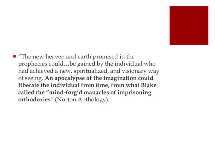 """""""The new heaven and earth promised in the prophecies could…be gained by the individual who had achieved a new, spiritualized, and visionary way of seeing."""