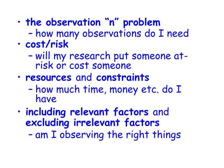 """the observation """"n"""" problem"""