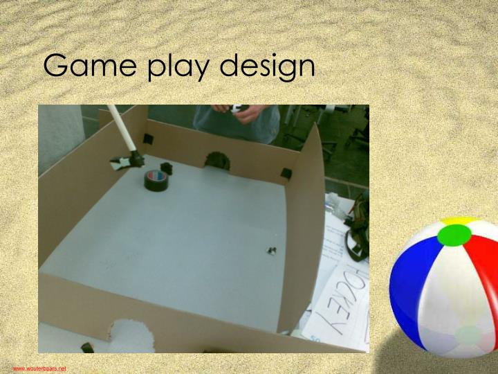Game play design
