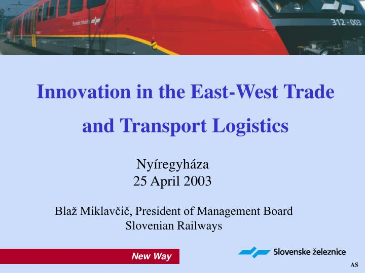 Innovation in the east west trade and transport logistics