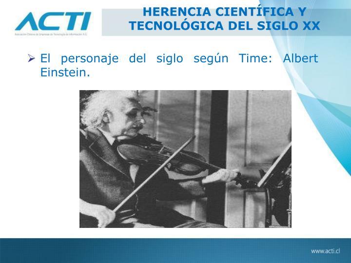 HERENCIA CIENTÍFICA Y TECNOLÓGICA DEL SIGLO XX
