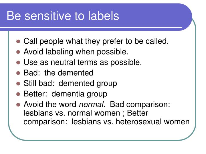 Be sensitive to labels