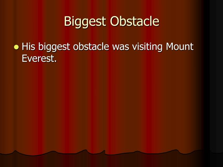 Biggest Obstacle