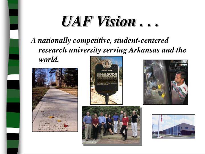 UAF Vision . . .