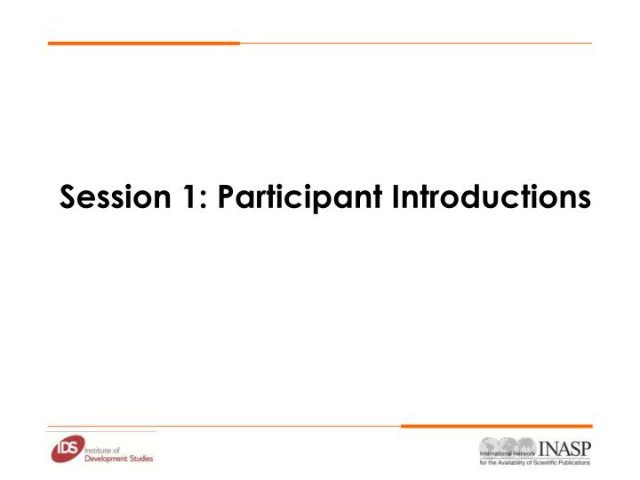 Session 1: Participant Introductions