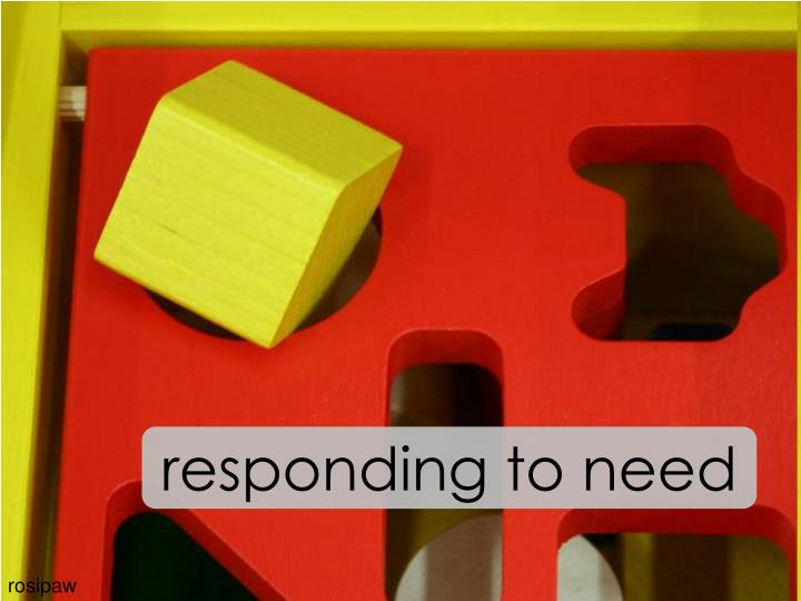 responding to need